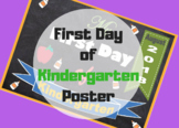 My First Day of Kindergarten Poster