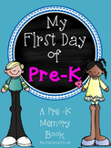 My First Day of Pre-K:                 A First Day of Pre-K Memory Book