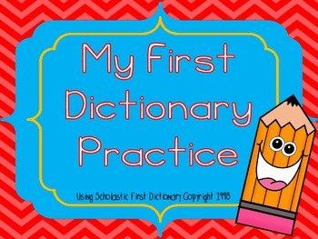 My First Dictionary Practice: Using Scholastic First Dictionary