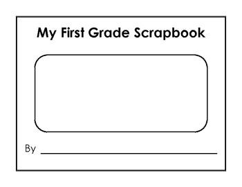 My First Grade Scrapbook / Yearbook / Memory Book - Grade 1