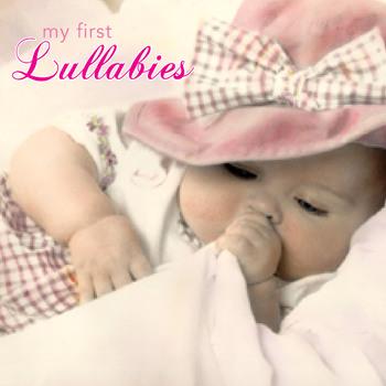 My First Lullabies