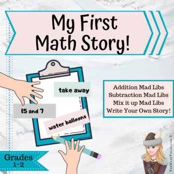 My First Math Story: A scaffolded approach to student created word problems!