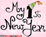 My First New Year baby's 1st clipart New Years Born Gift Happy Birthday svg-578s