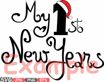 my first new year babys 1st clipart new years born gift happy birthday svg 578s