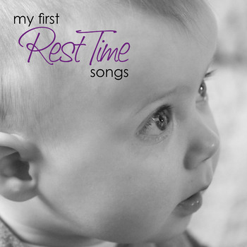 My First Rest Time Songs