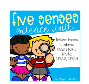 My Five Senses Science Unit (Aligned w/ NGSS 1-PS4-1, 1-PS4-2, 1-PS4-3, 1-PS4-4)