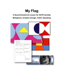 My Flag - A Social-Emotional GATE Identity Lesson with Metaphors