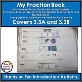 My Fraction Book about Halves, Thirds, Fourths, Sixths & Eighths 3.3A 3.3B