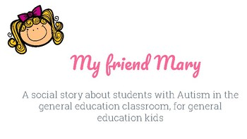 My Friend Mary -- a social story about sped for gen ed
