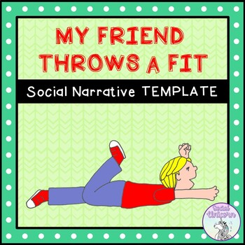 My Friend Throws a Fit - Social Story Template