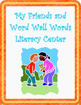 My Friends and Word Wall Words Center