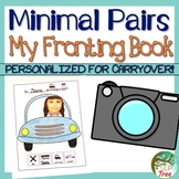 My Fronting Book: Minimal Pairs Carryover Activity for Generalization