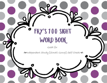 My Fry's 100 Sight Words Book