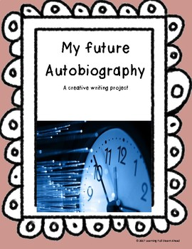 My Future Autobiography: A Creative Writing Project