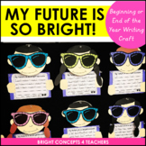 My Future Is So Bright Writing Craftivity {Beginning AND End of the Year}