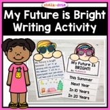 My Future is Bright - End of the Year Writing Activity
