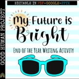 My Future is Bright | End of the Year | Writing Activity | Editable