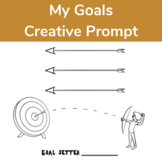 My Goals Creative Writing, or Discussion Prompt