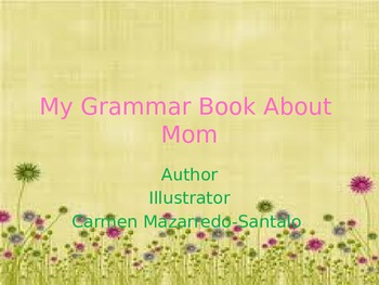 My Grammar Book About Mom
