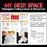 My Grid Space: UNPLUGGED CODING LESSON w/ Task Sheets, Tem