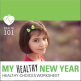 Elementary Health: Healthy Choice and Goal Setting Worksheet