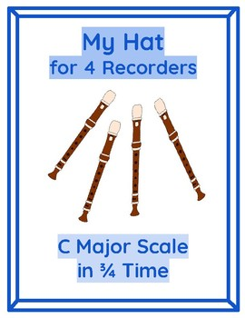 My Hat for 4 Recorders Quartet Ensemble (C Major Scale in 3/4 Time)
