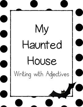 My Haunted House- Writing with Adjectives