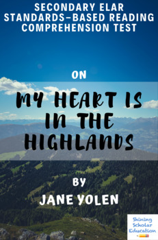 My Heart Is in the Highlands Multiple-Choice Reading Comprehension Test Quiz