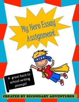 My Hero Essay Assignment FREE