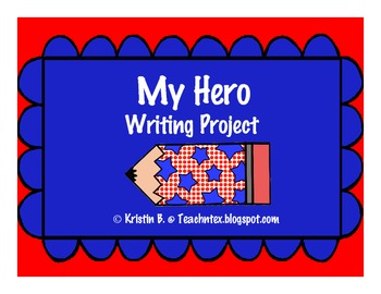 My Hero Writing Project