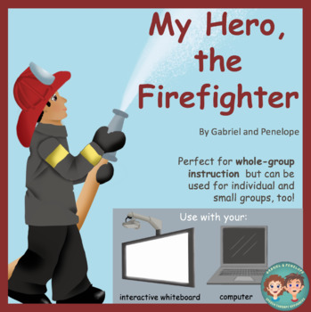 My Hero, the Firefighter No Print No Prep