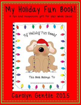 My Holiday Fun Book!  A fun and inexpensive gift for your whole class.