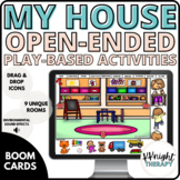 My House: Open-Ended Play-Based Activities | BOOM Cards