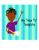 My How To Template