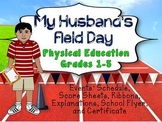 MY HUSBAND'S FIELD DAY: PHYSICAL EDUCATION GRADES 1-5