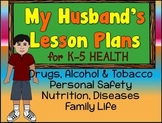 MY HUSBAND'S HEALTH LESSON PLANS: GRADES 1-5