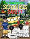SCHOOL BUS SAFETY FLIP BOOK: GRADES K-2