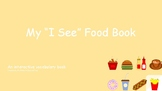 """My """"I See"""" Food Book- an interactive vocabulary book"""
