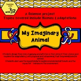 My Imaginary Animal - A Science Project about biomes and adaptations