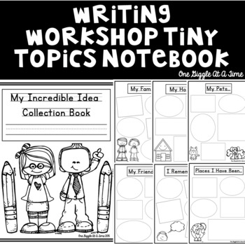 Writing Workshop My Incredible Idea Collection Book (A Tiny Topics Notebook)