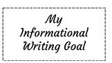 My Informational Writing Goal