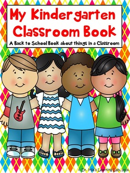 My Kindergarten Classroom (A Back to School Book about items you see in a Class)