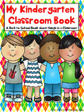 My Kindergarten Classroom (A Back to School Book about ite