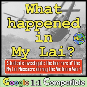 My Lai Massacre: What Happened in My Lai? Students investigate the massacre!