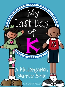 My Last Day of K: A Last Day of Kindergarten Memory Book