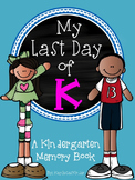 My Last Day of K: A Last Day of Kindergarten Memory Book