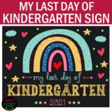 My Last Day of Kindergarten School Sign- End of School Sign Rainbow Themed