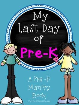 My Last Day of Pre - K: A Last Day of Pre - K Memory Book