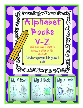 My Letter Books and Alphabet Fun V-Z