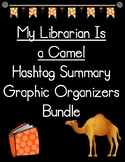 My Librarian Is a Camel Hashtag Summary Graphic Organizers Bundle
